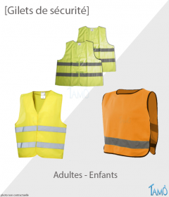 GILETS DE SECURITE - Adultes & Enfants